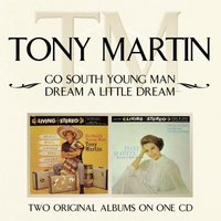 Go South Young Man/ Dream A Little Dream — Tony Martin, Ирвинг Берлин