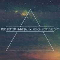Reach for the Sky — Red Letter Hymnal