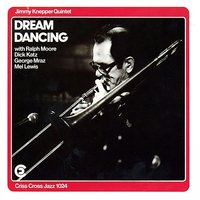 Dream Dancing — George Mraz, Ralph Moore, Dick Katz, Mel Lewis, Jimmy Knepper Quintet