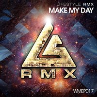 Make My Day EP — Life Style