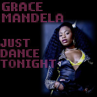 Just Dance Tonight — Grace Mandela