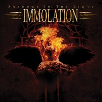 Shadows in the Light — Immolation