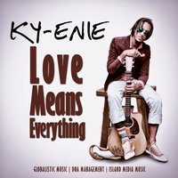 Love Means Everything — Ky-enie