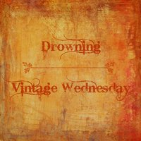 Drowning — Vintage Wednesday