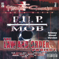 The Law And Order Project — F.U.P. MOB