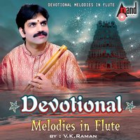 Devotional Melodies in Flute — V. K. Raman