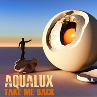 Take Me Back — Aqualux