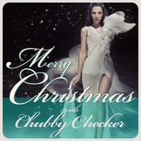 Merry Christmas With Chubby Checker — Chubby Checker