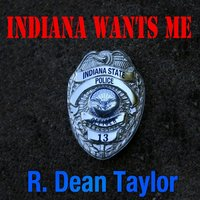 Indiana Wants Me — R. Dean Taylor
