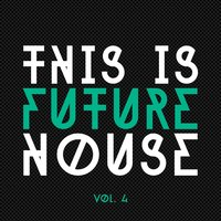 This Is Future House, Vol. 4 — сборник