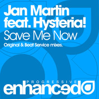 Save Me Now — Jan Martin feat. Hysteria!