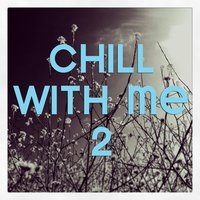 Chill with Me Vol. 2 — сборник