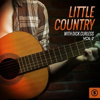 Little Country with Dick Curless, Vol. 2 — Dick Curless