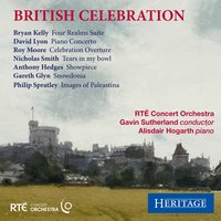 British Celebration — Gavin Sutherland, David Lyon, Roy Moore, RTE Concert Orchestra, Nicholas Smith, Anthony Hedges