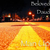 Man Up — Beloved Daud