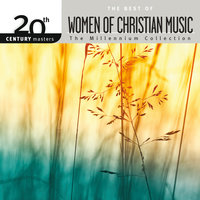 20th Century Masters - The Millennium Collection: The Best Of Women Of Christian Music — сборник