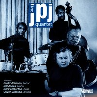 The JPJ Quartet — Budd Johnson, Dill Jones, Bill Pemberton, Oliver Jackson