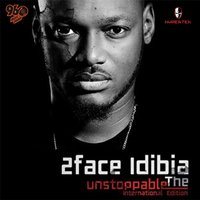 Unstoppable — 2Face Idibia