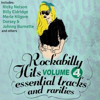 Rockabilly Hits, Essential Tracks and Rarities, Vol. 4 — сборник