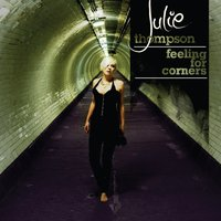Feeling For Corners — Julie Thompson
