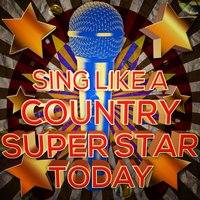 Sing Like a Country Superstar Today! — Country Hit Superstars