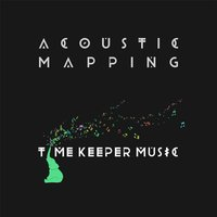 Acoustic Mapping — Time Keeper Music