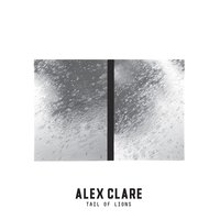 Tail of Lions — Alex Clare