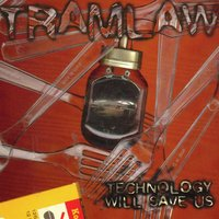 Technology Will Save Us — Tramlaw