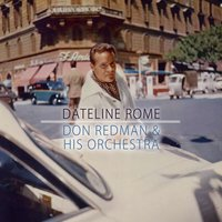 Dateline Rome — Don Redman & His Orchestra