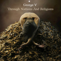 Through Nations And Religions — George V