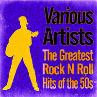 The Greatest Rock N Roll Hits of the 50s — сборник