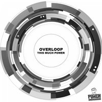 This Much Power — Overloop
