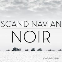 Scandinavian Noir - Soundtrack Music for Nordic Crime Drama and Fiction — сборник