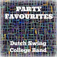 Party Favourites — Dutch Swing College Band