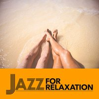 Jazz for Relaxation — Relax & Smooth Jazz
