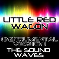 Little Red Wagon — The Soundwaves