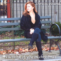 I'll Think Of You On Christmas — Chrissi Poland