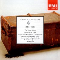 Britten - The Little Sweep; Rejoice in the Lamb — Sir Philip Ledger/Robert Lloyd/Colin Huehns/Katherine Willis/Finchley Children's Music Group/Choir of King's College, Cambridge/Medici String Quartet/John Constable/Francis Grier/Tristan Fry/Simon Channing/Robert Tear/James Bowman/Richard M, Philip Ledger, Cambridge King's College Choir, Medici String Quartet, Бенджамин Бриттен