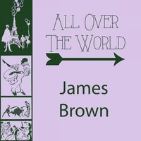 All Over The World — James Brown