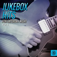 Jukebox Hits for Saturday Night, Vol. 3 — сборник