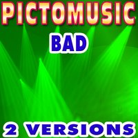 Bad — Pictomusic