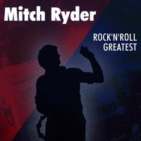 Rock'n'Roll Greatest — Mitch Ryder