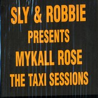 Taxi Sessions — Michael Rose, Sly & Robbie