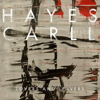Lovers and Leavers — Hayes Carll