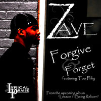 Forgive & Forget Single — Zave, Zave featuring Too Phliy