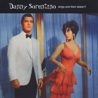 Danny Sorentino Sings and Then Doesn't — Danny Sorentino