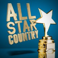 All-Star Country — Country Nation, Top Country All-Stars, Country Nation|Top Country All-Stars
