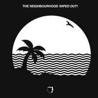 Wiped Out! — The Neighbourhood