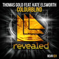 Colourblind — Thomas Gold feat. Kate Elsworth