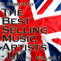 A Tribute To The Best Selling Music Artists UK Volume 1 — The Academy Allstars